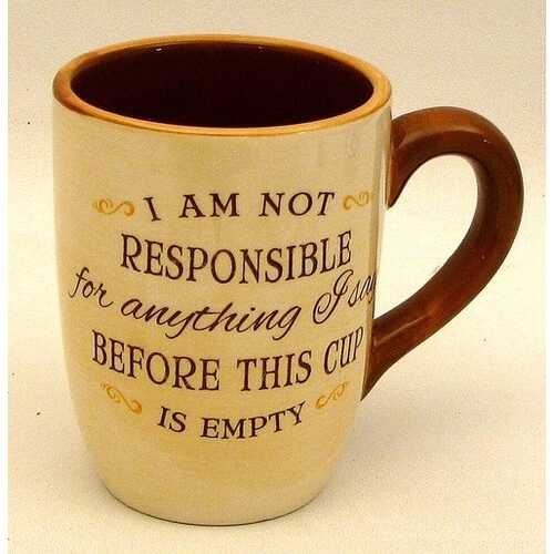 "Coffee Mug "" Not Responsible"""
