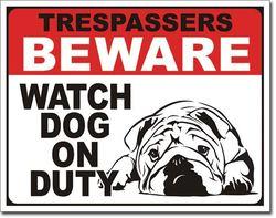 BEWARE - Watch Dog on Duty
