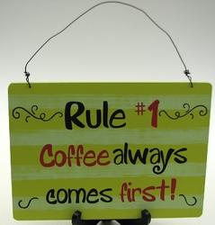 Coffee # 1 Rule Sign
