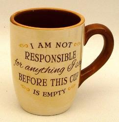 "Coffee Mug "" Not Responsible"""