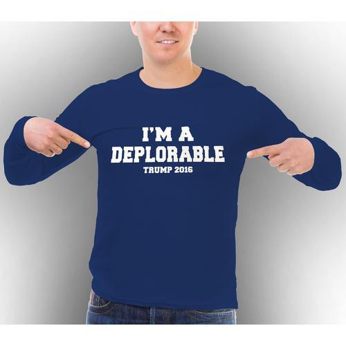 I'M A DEPLORABLE TRUMP 2016  Long Sleeve Shirt