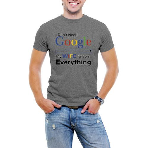 I Don't Need Google my Wife Knows Men T-Shirt Soft Cotton Short Sleeve Tee