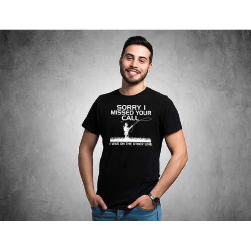 Sorry I Missed Your Call- Funny Fishing Men T-Shirt
