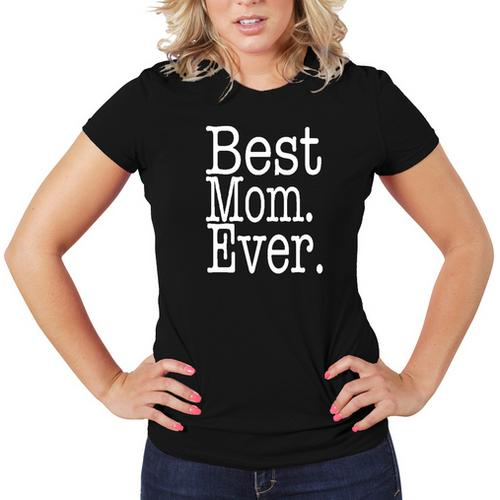 Best Mom Ever Women T-Shirt