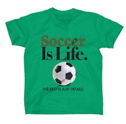 AFONiE Soccer Is Life Kids T-Shirt