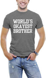 World's Okayest Brother Fun T-Shirt For Men