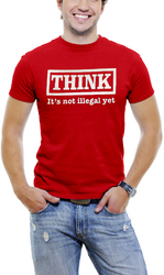 Funny Men T-Shirt THINK It Is Not Illegal Yet