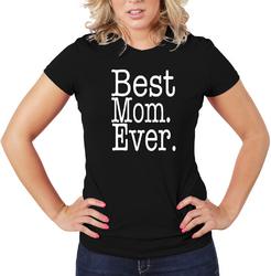 Best Mom Ever Women T-Shirt