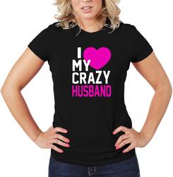 I Love My Crazy Husband Women T-Shirt Soft Cotton Short Sleeve Tee